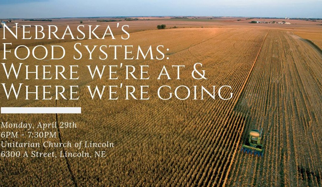 Nebraska's Food Systems: Where We're At & Where We're Going